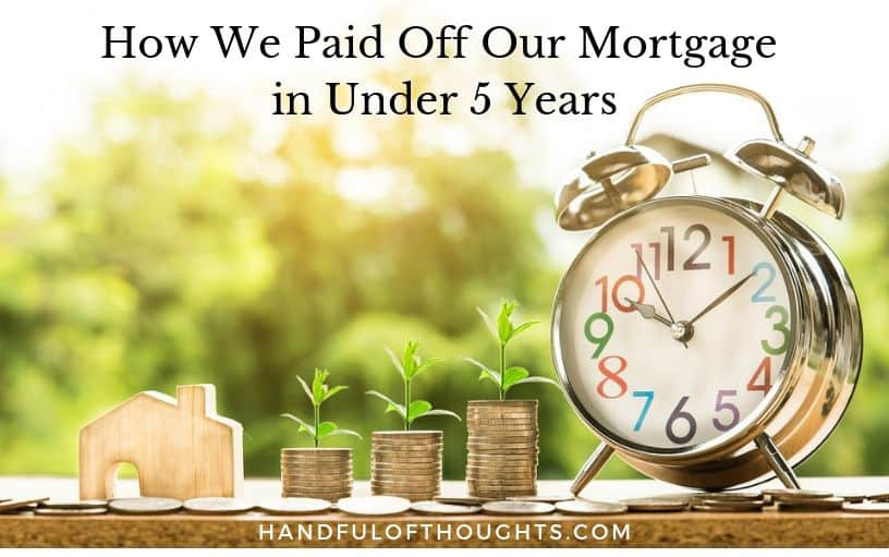 How we paid off our mortgage in under 5 years