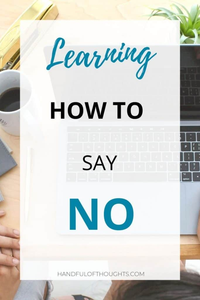 Saying No - A Workaholic's Transformation Story.  A workaholic's story of her journey from saying yes to everything to saying no when it matters. Learn how saying no can make a difference in your life. #workaholic #mindful #handfulofthoughts