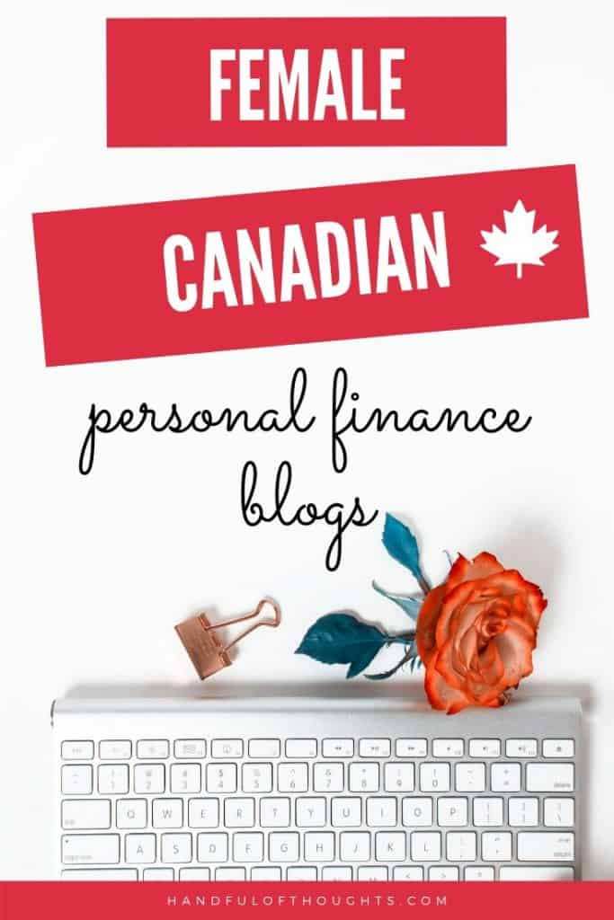Looking for Canadian personal finance content from a female's perspective? Look no further. This is a list of female Canadian personal finance blogs to follow.  Who's story do you relate to? #canadianpersonalfinance #handfulofthoughts