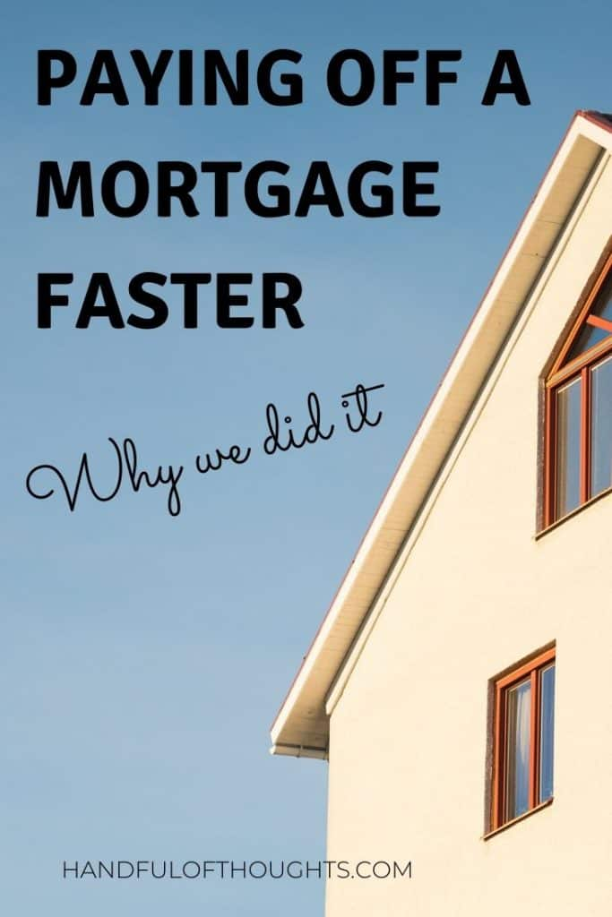 Deciding whether to invest or pay off your mortgage faster is a common questions in financial independence circles. Here is one couple's story as to why they chose to pay off their mortgage faster (in under 5 years). #payoffmortgage #mortgagefaster #handfulofthoughts