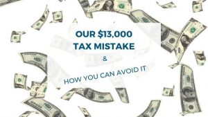 I can't believe we made this tax mistake. One small thing ended up costing us $13,000. Find out how you can avoid this mistake and save yourself thousands of dollars. Pin this and share it with your friends so they too can avoid this tax mistake. #handfulofthoughts #taxmistake #moneymistake #howtoavoidmistakes