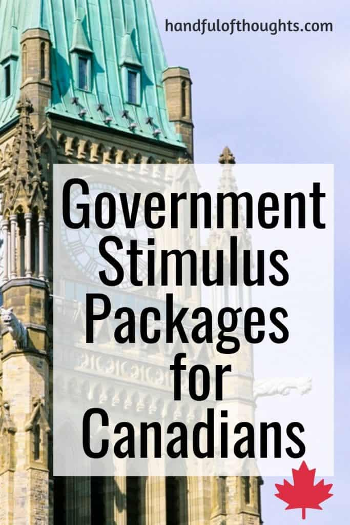 Government stimulus packages for Canadians.  The government seems to make a new announcement every day that affects Canadians.  Here is a list of all the policy announcements that may affect you personally.  This post will be updated regularly. #handfulofthoughts #governmentaid #financialcrisis