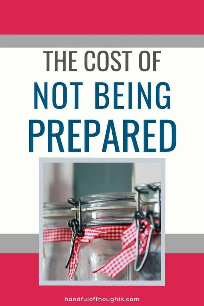 Monthly money mistake - March 2020 - the cost of not being prepared.  Learn how you can save money by avoiding this money mistake. #handfulofthoughts #moneymistake #beingprepared #savemoney