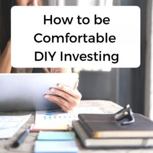 How to be comfortable DIY investing
