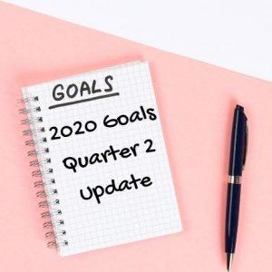 2020 Goals Quarter 2 update