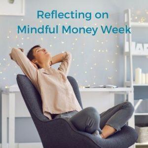 Female Reflecting on Mindful Money Week